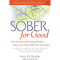 Sober for Good: New Solutions for Drinking Problems -- Advice from Those Who Have Succeeded (English Edition)