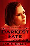 Darkest Fate (Singularity - The Modern Witches Book 3)