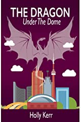 The Dragon Under the Dome Kindle Edition