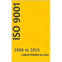 ISO 9001: 2008 vs 2015 (Portuguese Edition) Sep 3, 2015