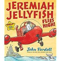 Jeremiah Jellyfish Flies High