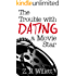 The Trouble with Dating a Movie Star: Book One in the Red Carpet Series