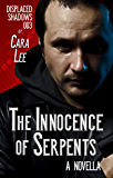 The Innocence of Serpents: a novella (displaced shadows Book 3)