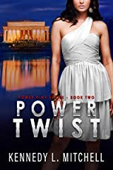 Power Twist: Power Play Series Book 2 Kindle Edition