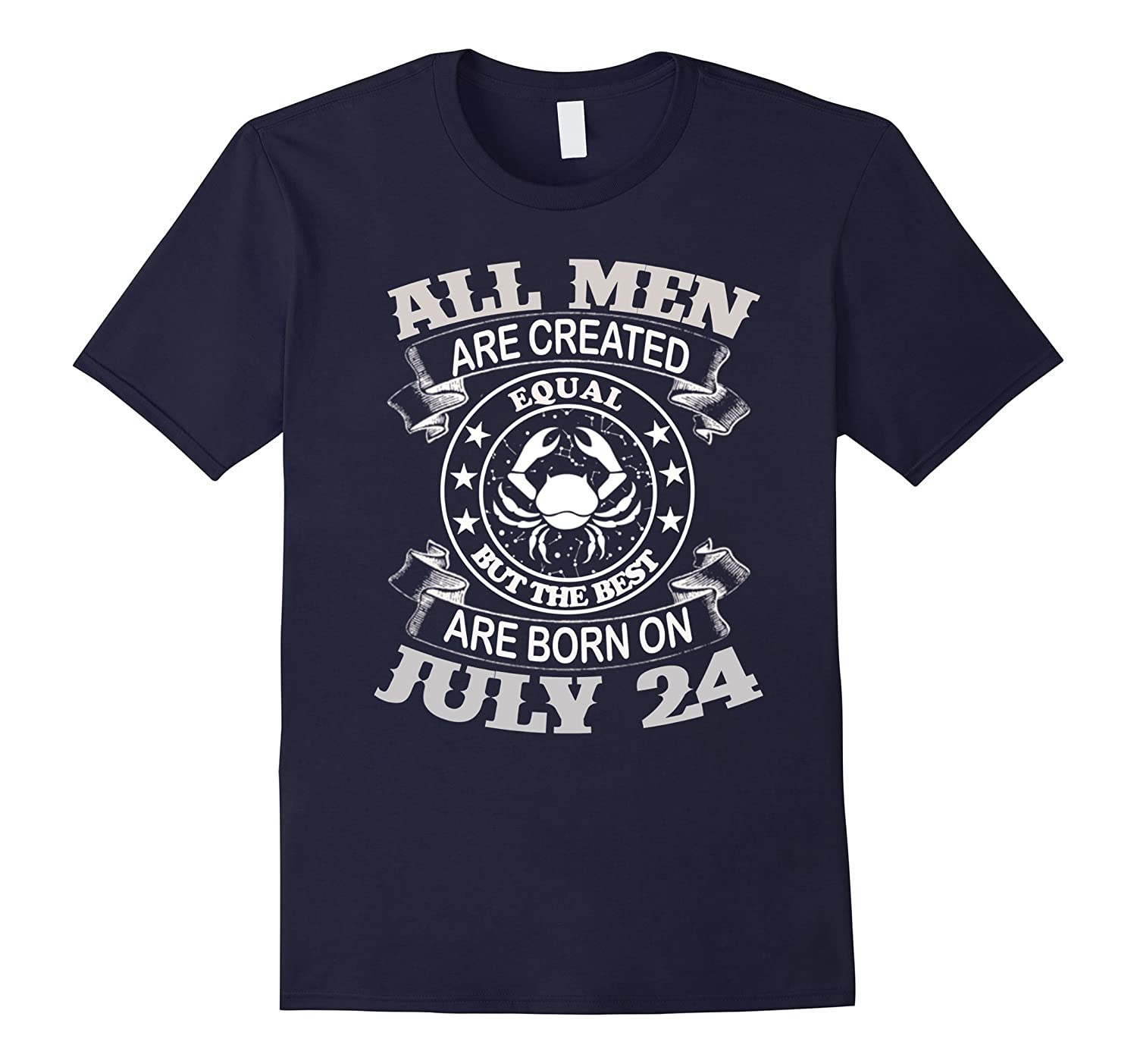 All Men Are Created Equal But The Best Are Born On July 24-PL