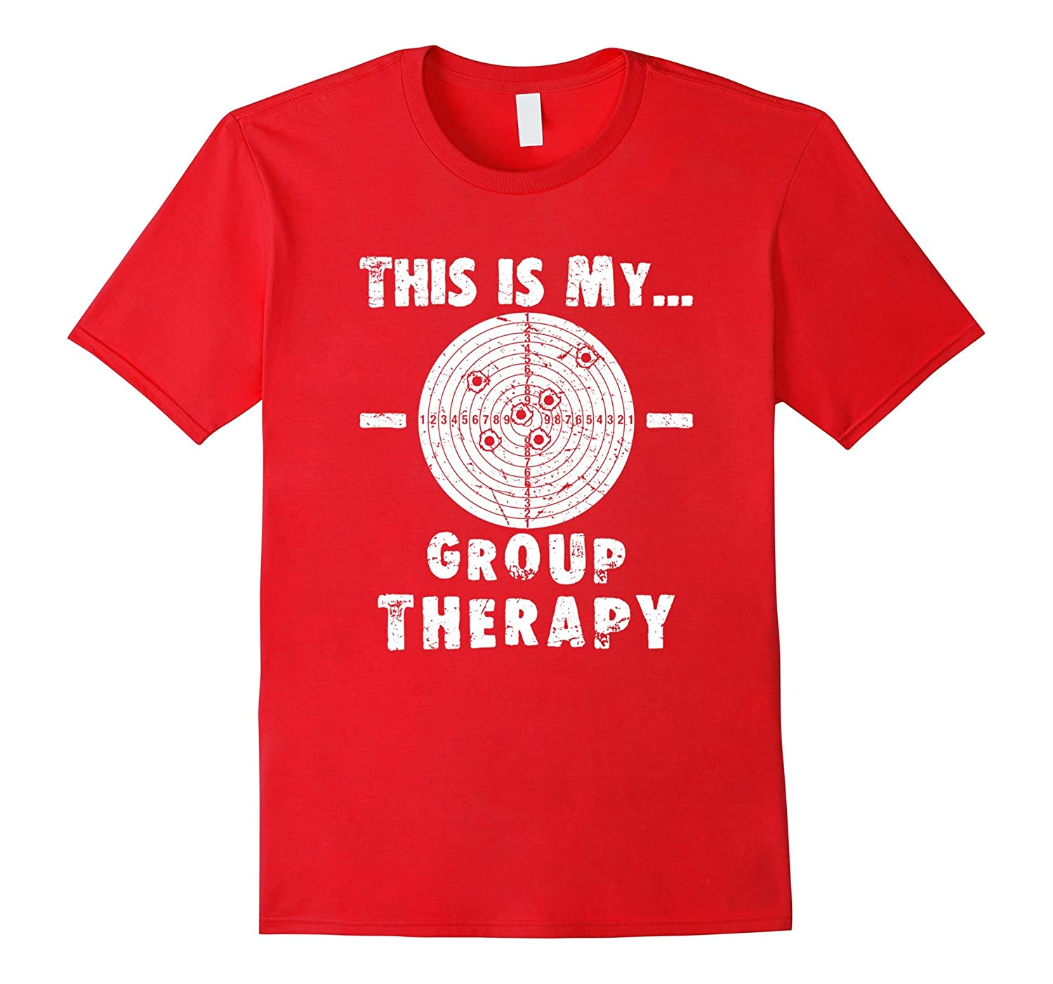 bd23075750 Shooting is my Group Therapy Gun Support T-Shirt Funny Tee-4LVS – 4loveshirt