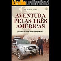 Aventura pelas três Américas: Só se leva desta vida, a vida que a gente leva.