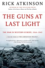 The Guns at Last Light: The War in Western Europe, 1944-1945 (The Liberation Trilogy Book 3) Kindle Edition