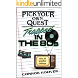 Pick Your Own Quest: Trapped in the 80s