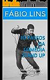 1O PASSOS DA COMÉDIA STAND UP: Como se ferrar menos no palco