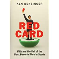 Red Card: FIFA and the Fall of the Most Powerful Men in Sports