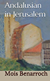 Andalusian in Jerusalem (English Edition)
