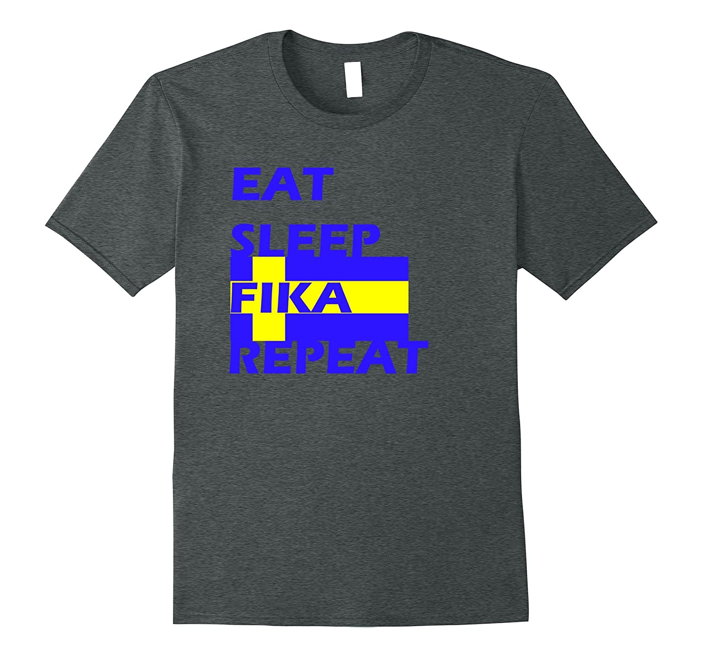Eat Sleep Fika Repeat Sweden Swedish Flag T Shirt 2-FL
