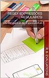 RegEx (Expressões Regulares): 180 Respostas de Especialistas