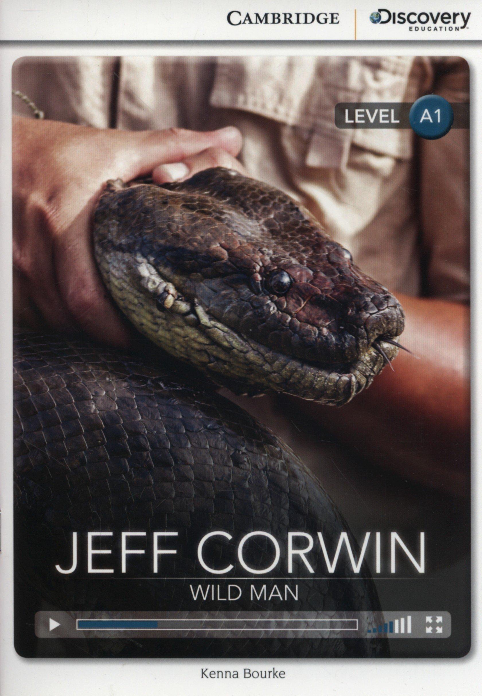 Jeff Corwin: Wild Man Beginning Book with Online Access (Cambridge Discovery Interactive Readers) ebook
