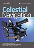 Celestial Navigation: Learn How to Master One of the Oldest Mariner's Arts
