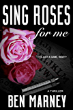 Sing Roses For Me (English Edition)
