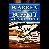 Warren Buffett Accounting Book: Reading Financial Statements for Value Investing (Warren Buffett's 3 Favorite Books Book…