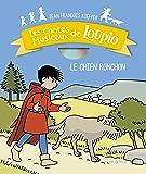 Les contes musicaux de Loupio : Le chien ronchon (1CD audio)