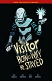 Visitor, The How and Why He Stayed