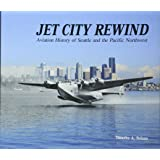 Jet City Rewind: Aviation History of Seattle and the Pacific Northwest