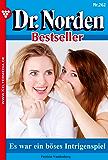 Dr. Norden Bestseller 262 – Arztroman: Es war ein böses Intrigenspiel (German Edition)