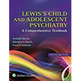Lewis's Child and Adolescent Psychiatry: A Comprehensive Textbook