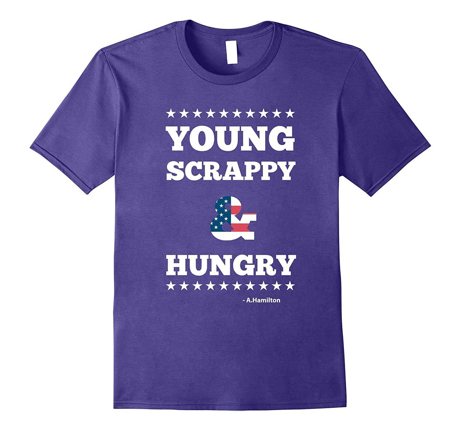 A.Hamilton Quote - Young Scrappy and Hungry T-shirt-TH