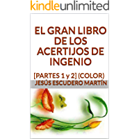 EL GRAN LIBRO DE LOS ACERTIJOS DE INGENIO: [PARTES 1 y 2] (COLOR)