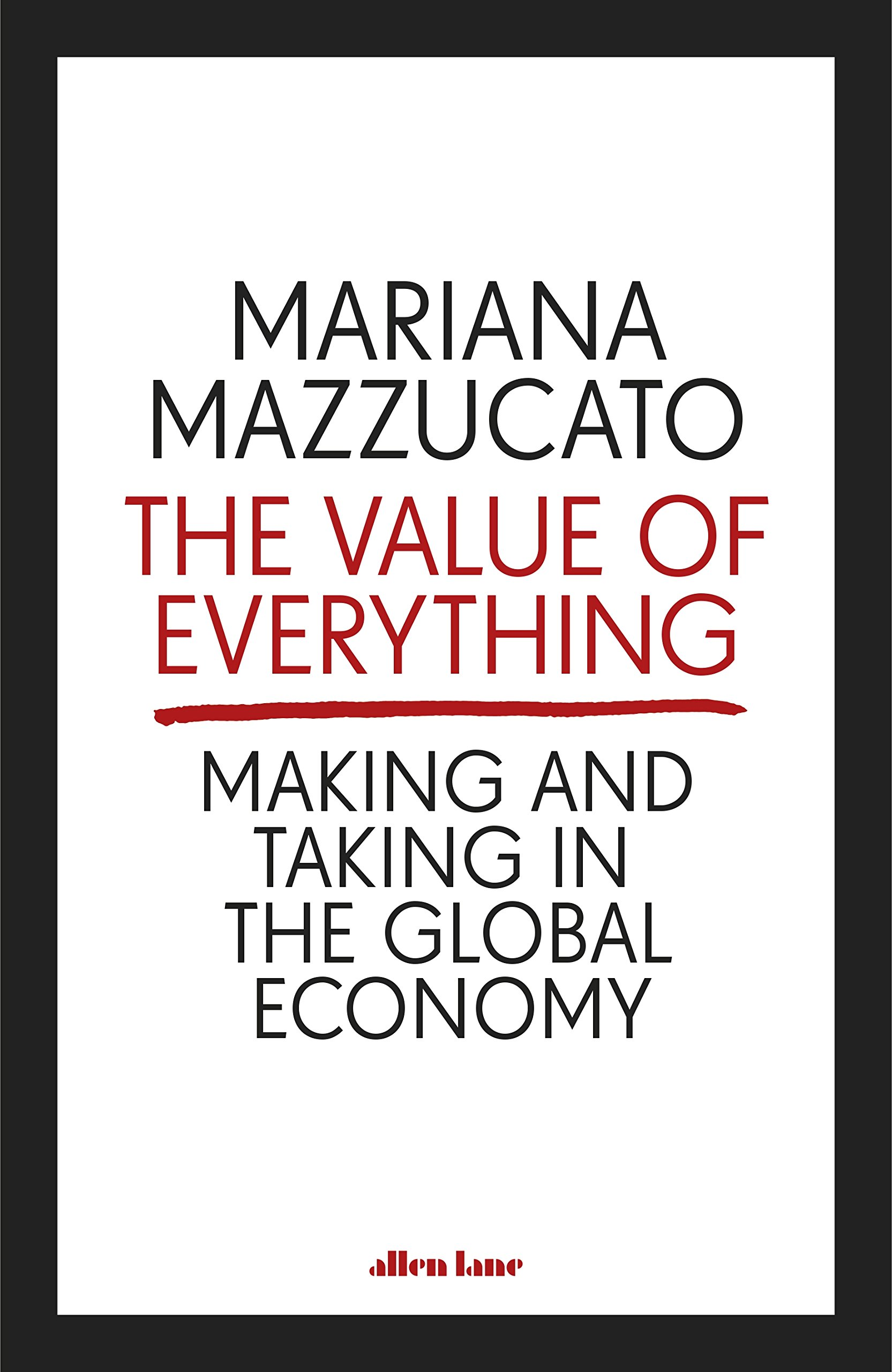 amazon the value of everything making and taking in the global