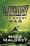 The Ghost War (Wingman Book 11)