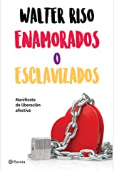 Enamorados o esclavizados (Edición mexicana): Manifiesto de liberación afectiva Edición Kindle