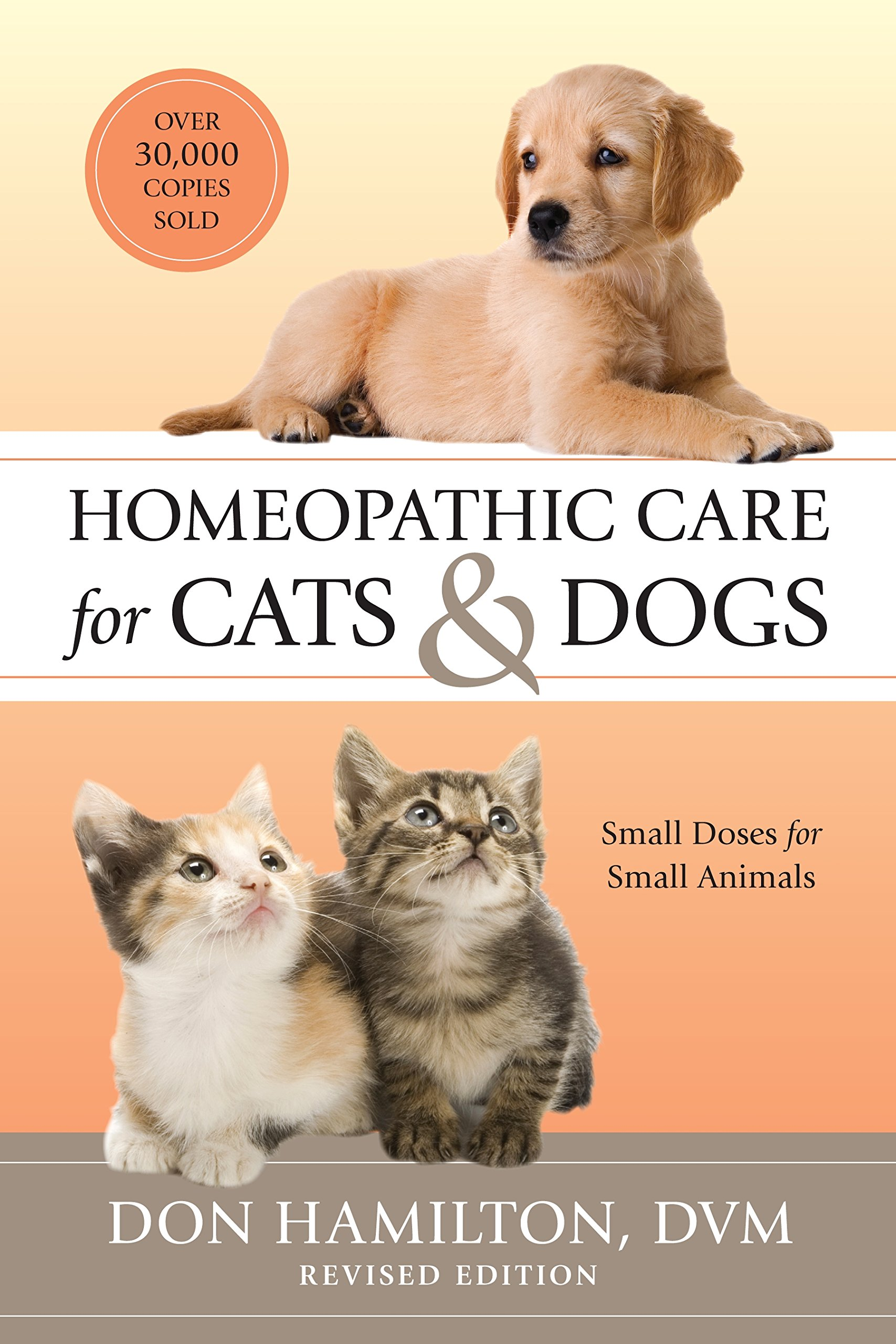 Homeopathic Care for Cats and Dogs Revised Edition Small Doses