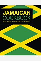 Jamaican Cookbook: Real Jamaican Cooking Done Simply Kindle Edition