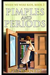 Pimples and Periods (When We Were Kids, Book 3) Kindle Edition