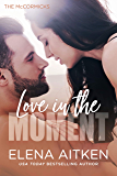 Love in the Moment (The McCormicks Book 1)