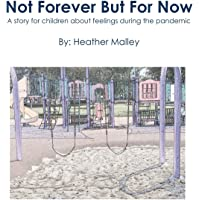 Not Forever But For Now: A story for children about feelings during the pandemic (Connection Through Empathy)