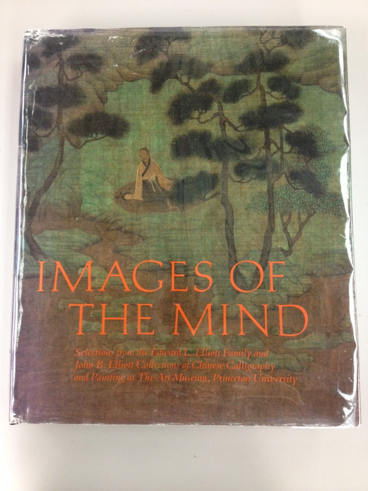 Images of the Mind: Selections from the Edward L. Elliott Family and John B. Elliott Collections of Chinese Calligraphy