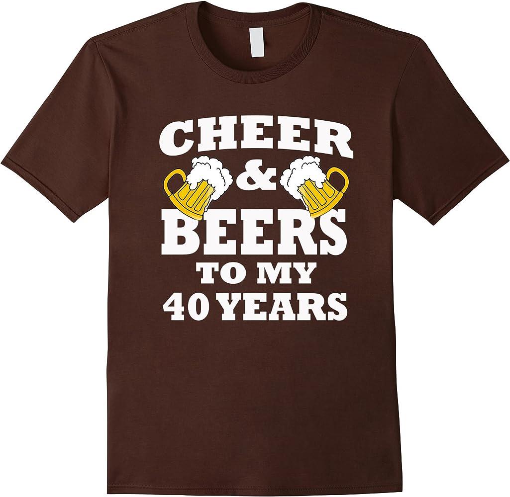 Cheers y cervezas a mi cumpleaños 40 años Camiseta T-Shirt ...