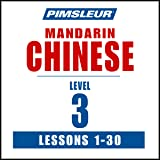 Chinese (Mandarin) Level 3: Learn to Speak and Understand Mandarin Chinese with Pimsleur Language Programs