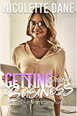 Getting Down To Business: A Lesbian RomCom Novel Kindle Edition
