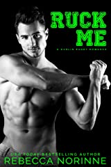 Ruck Me: A Friends-to-Lovers Romance (Dublin Rugby Book 2) Kindle Edition