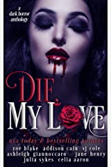 Die, My Love: A Dark Horror Anthology Kindle Edition