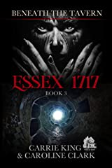 Essex 1717 (Beneath the Tavern Book 3) Kindle Edition