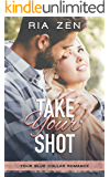 Take Your Shot (Your Blue-Collar Romance Book 1)