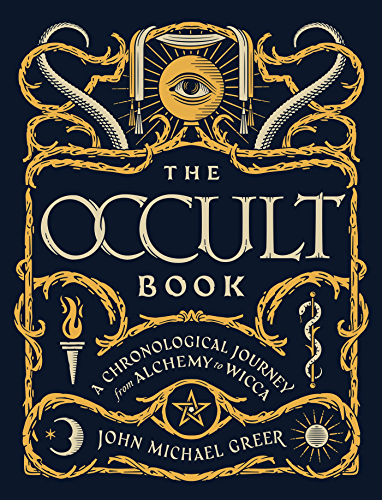 The Occult Book: A Chronological Journey from Alchemy to Wicca (Sterling Chronologies) (English Edition)