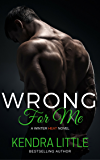 Wrong For Me (Winter Heat Book 2)