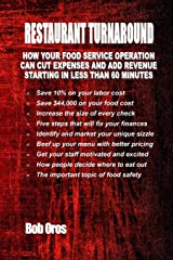 Restaurant Turnaround: How Your Food Service Operation Can Cut Expenses and Add Revenue Starting in Less than 60 Minutes Paperback