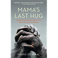 Mama's Last Hug: Animal Emotions and What They Teach Us about Ourselves