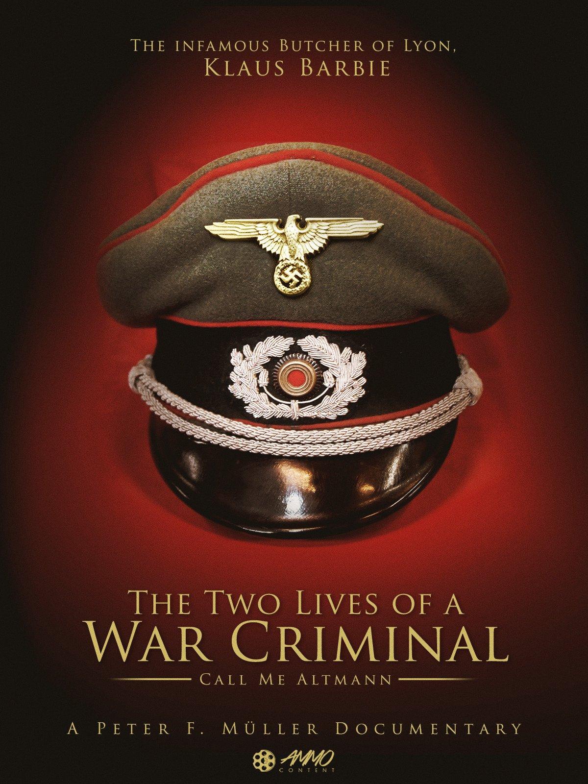 Call me Altmann: The Two Lives Of A War Criminal